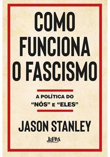 COMO FUNCIONA O FASCISMO: A POLITICA DO NOS E ELES