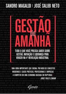 GESTAO DO AMANHA: TUDO O QUE VOCE PRECISA SABER SOBRE GESTAO, INOVAÇAO E LIDERA...