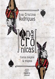ANACRONICAS: CONTOS TRAGICOS & MAGICOS