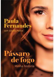 PASSARO DE FOGO: MINHA HISTORIA