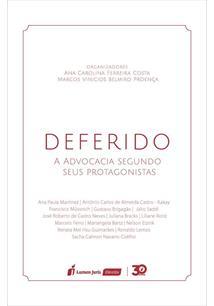 DEFERIDO: A ADVOCACIA SEGUNDO SEUS PROTAGONISTAS