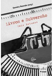 LIVROS E SUBVERSAO: SEIS ESTUDOS