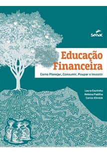 LIVRO EDUCAÇAO FINANCEIRA: COMO PLANEJAR, CONSUMIR, POUPAR E INVESTIR