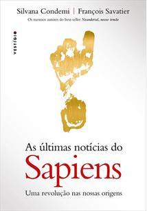 AS ULTIMAS NOTICIAS DO SAPIENS: UMA REVOLUÇAO NAS NOSSAS ORIGENS