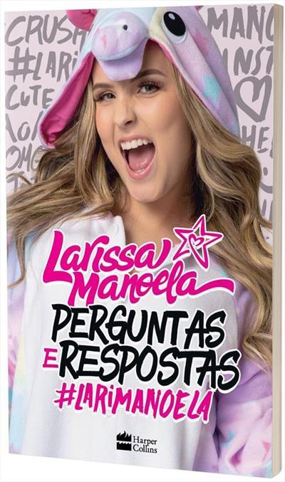 c134c60e922c0 PERGUNTAS E RESPOSTAS - Larissa Manoela - Livro