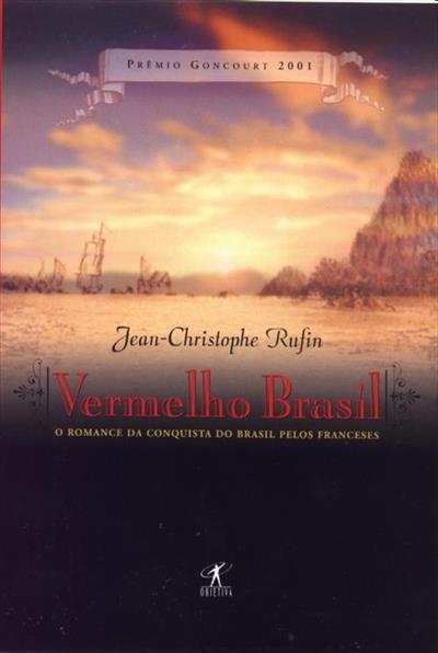 Resultado de imagem para Vermelho Brasil, O Romance da Conquista do Brasil pelos Franceses