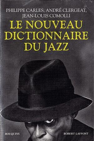 LE NOUVEAU DICTIONNAIRE DU JAZZ - 3ªED (2011)