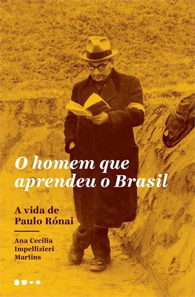 Livro 'O homem que aprendeu o Brasil' por Ana Cecilia Impellizieri Martins