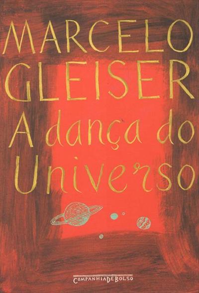 8efbea9007 A DANÇA DO UNIVERSO  DOS MITOS DE CRIAÇAO AO BIG-BANG (ED. DE BOLSO) -  Marcelo Gleiser - Livro