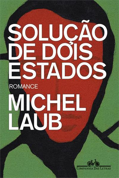 SOLUÇAO DE DOIS ESTADOS - 1ªED.(2020) - Michel Laub - Livro