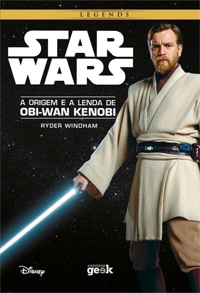 STAR WARS LEGENDS: A ORIGEM E A LENDA DE OBI-WAN KENOBI - 1ªED ...